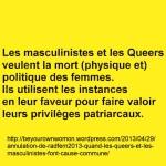 Les masculinistes et les Queers veulent la mort (physique et) politique des femmes.